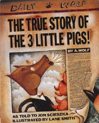 The True Story of the 3 Little Pigs By Scieszka, Jon/ Smith, Lane (ILT)