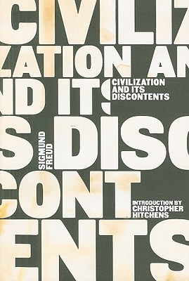 Civilization and Its Discontents By Freud, Sigmund/ Hitchens, Christopher (INT)/ Strachey, James (EDT)/ Gay, Peter (AFT)