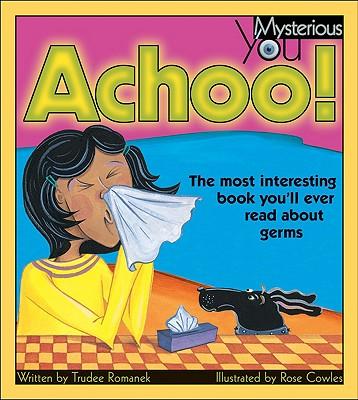 Achoo! By Romanek, Trudee/ Cowles, Rose (ILT)